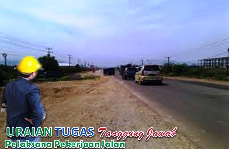 Uraian Tugas Dan Tanggungjawab Pelaksana Pekerjaan Jalan (Road Construction Engineer)