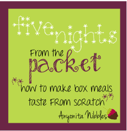 Five Nights from the Packet | How to Make Box Meals Taste from Scratch from www.anyonita-nibbles.com