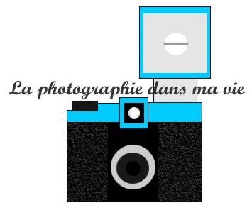 La photographie dans ma vie