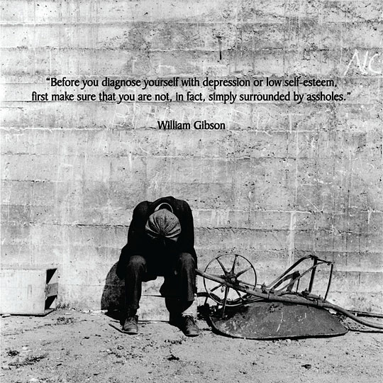 Before You Diagnose Yourself - William Gibson - Wisdom Quote