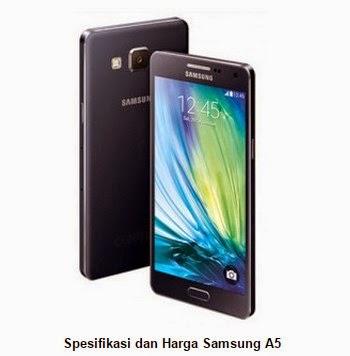 Harga Samsung A5, Spesifikasi Kelebihan beserta Kekurangannya