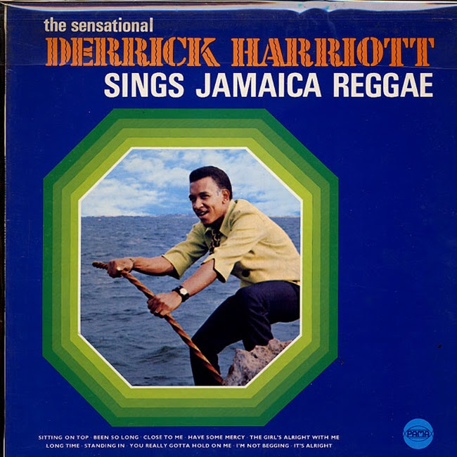 DERRICK HARRIOTT - The Sensational Derrick Harriott Sings Jamaican Reggae