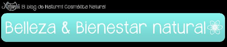 Belleza & Bienestar Natural | El blog de Naturmi Cosmética Natural