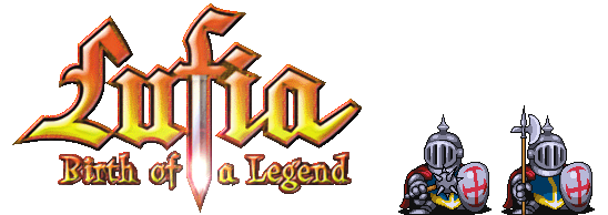 Lufia - Birth of a Legend - Fangame Homepage