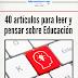 40 artículos para leer y pensar sobre Educación (Descarga el ebook gratis)