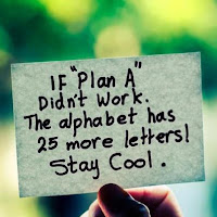 If plan A didn't work still stick to your treatment 25 more letters left in the alphabet