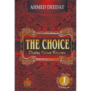 The Choice Dialog Islam Kristen - Ahmed Deedat