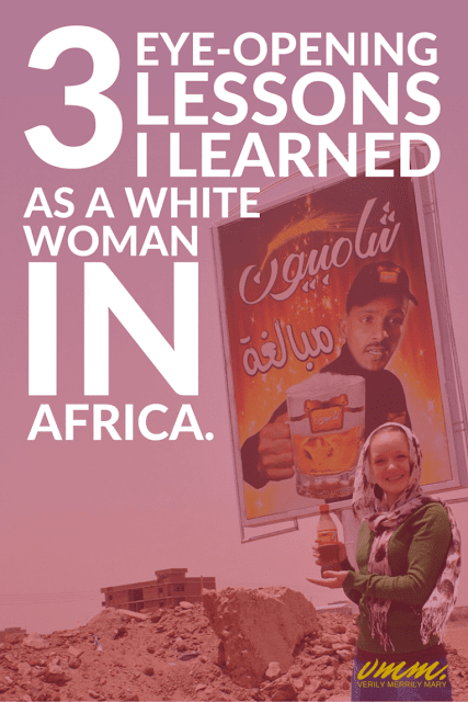 Flashback Summer: 3 Eye-Opening Lessons I Learned as a White Woman in Africa