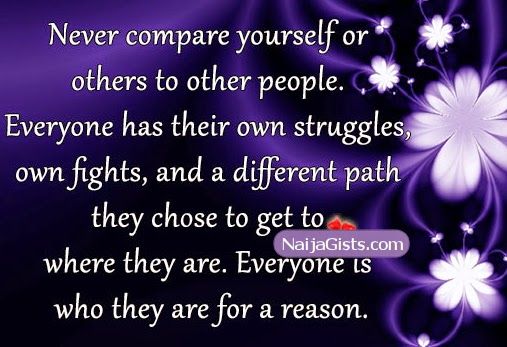 dont compare yourself with anyone