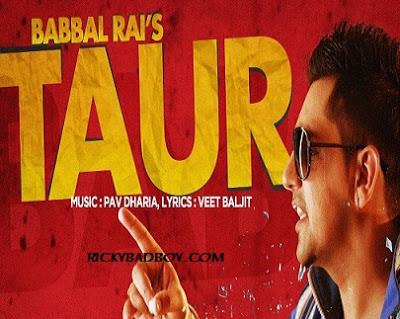 Babbal Rai - Taur Lyrics