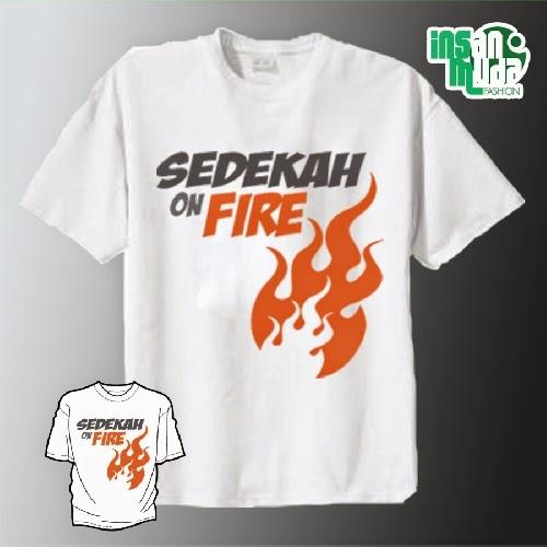 Kaos Sedekah On Fire (Putih)