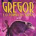 Galera Record anuncia capa do quinto e último volume da série Gregor de Suzane Collins