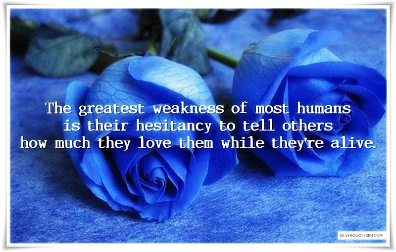 The Greatest Weakness Of Most Humans, Picture Quotes, Love Quotes, Sad Quotes, Sweet Quotes, Birthday Quotes, Friendship Quotes, Inspirational Quotes, Tagalog Quotes