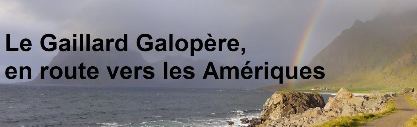Le Gaillard Galopère en route pour les Amériques...