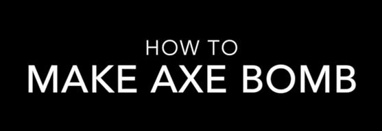 Axe Bomb Kaise Bnayen