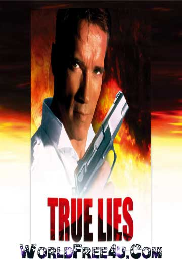 Poster Of True Lies (1994) In Hindi English Dual Audio 300MB Compressed Small Size Pc Movie Free Download Only At worldfree4u.com
