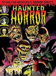 Haunted Horror Vol. 5: Screaming Skulls! and Much More (Collecting HH issues 13, 14, 15)