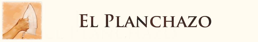El Planchazo