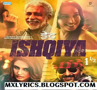 Dedh Ishqiya All SOng Lyrics And Cast Budget