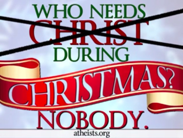 Who Needs Christ During Christmas? Nobody.