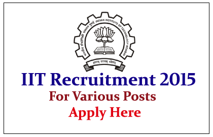 Indian Institute of Technology Bombay Hiring candidates for Various posts 2015