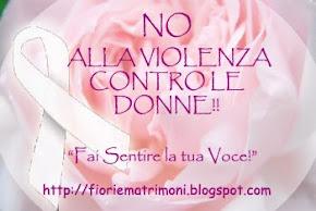 INIZIATIVA FAI SENTIRE LA TUA VOCE! BASTA VIOLENZA CONTRE LE DONNE!!