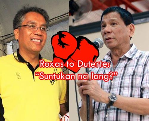 Mar Roxas to Duterte Suntukan na lang