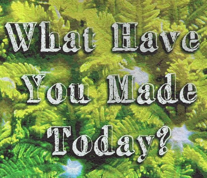 What Have U Made...