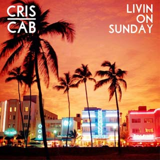 Cris Cab – Livin On Sunday Lyrics | Letras | Lirik | Tekst | Text | Testo | Paroles - Source: musicjuzz.blogspot.com