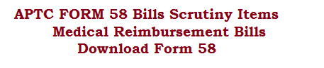 APTC FORM 58-BillsScrutiny Items || Medical Reimbursement Bills || Download Form 58