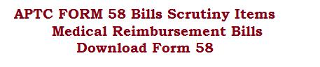 APTC FORM 58-BillsScrutiny Items || Medical Reimbursement Bills || Download Form 58