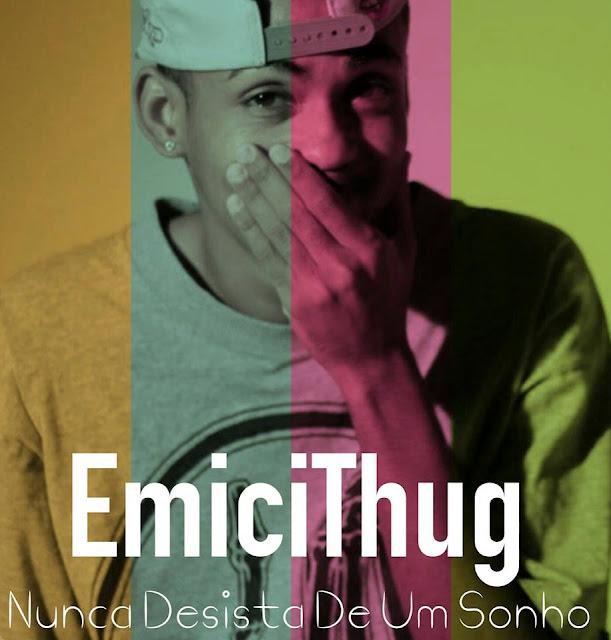 """Logo menos EmiciThug lançara o EP """"Nunca desista de um sonho"""""""