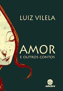 Amor e outros contos - Luiz Vilela