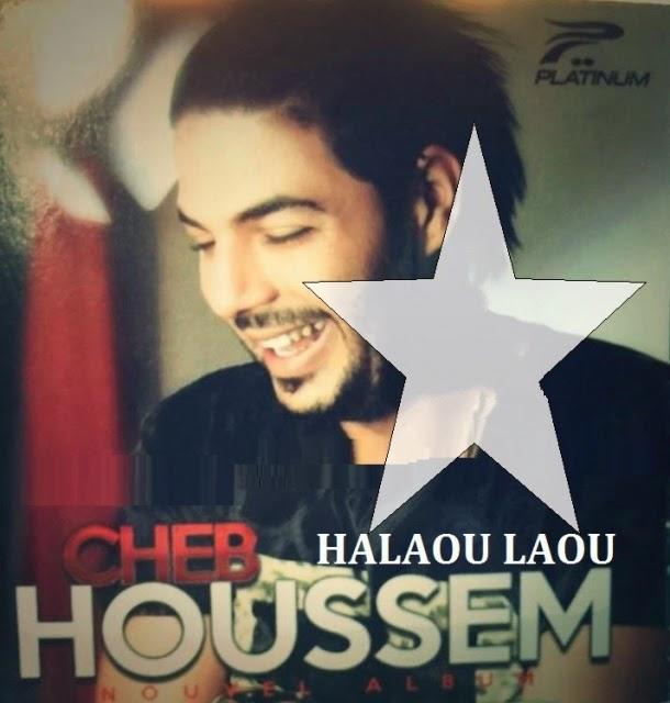Cheb Houssem - Halaou Laou 2014
