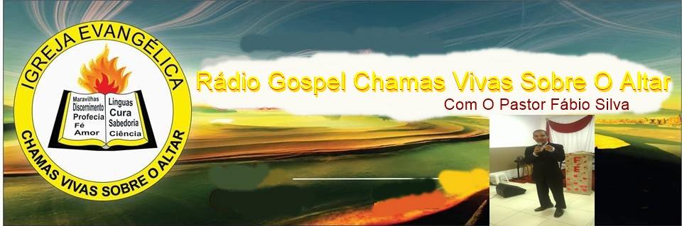 Radio Gospel Chamas Vivas com (Pastor Fábio)