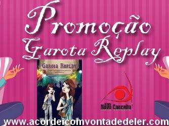 Promoção parceria com Editora Novo Conceito - Livro Garota Replay