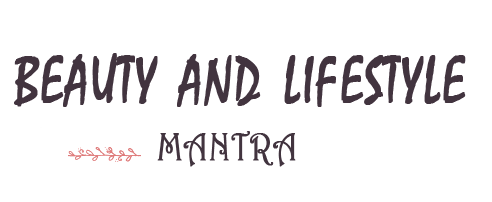 Beauty and Lifestyle Mantra / Indian Beauty and Lifestyle Blog