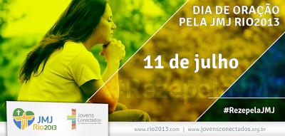 #JMJRio2013: 11 de julho - Todos unidos no Dia de Oração pela JMJ
