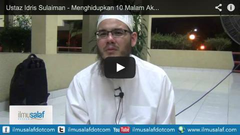 Ustaz Idris Sulaiman – Menghidupkan 10 Malam Akhir Ramadan