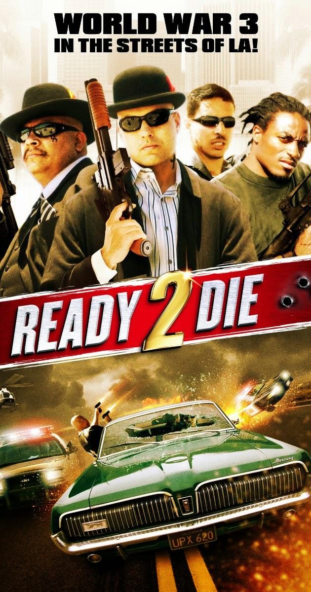 Sẵn Sàng Chết 2 - Ready 2 Die (2014) Vietsub
