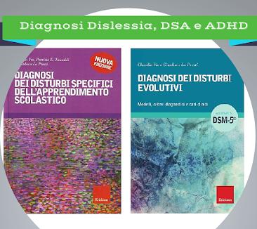 Strumenti e criteri diagnostici per una valutazione specialistica della Dislessia, DSA e ADHD
