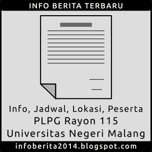 Info Jadwal, Lokasi, Peserta PLPG Rayon 115 Universitas Negeri Malang