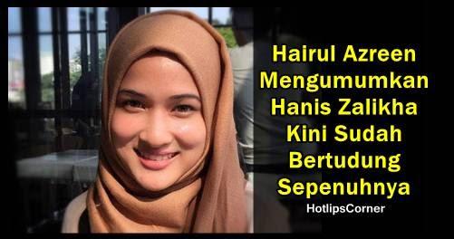 Hairul Azreen Umumkan Hanis Zalikha Kini Sudah Berhijab Sepenuhnya