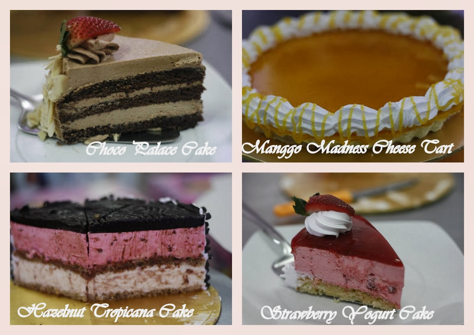 Hazelnut Tropicana Cake, Manggo Madness Cheese Tart, Strawberry Yogurt Cake, Choco Palace Cake
