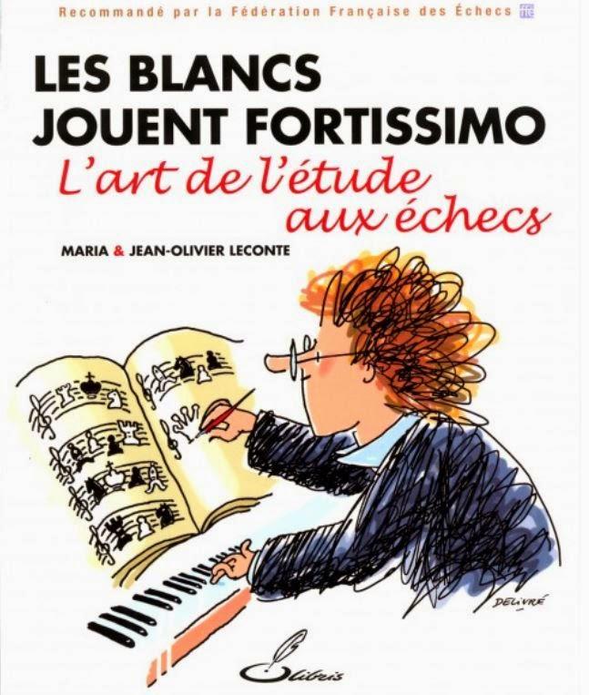 Les Blancs jouent Fortissimo, par Maria et Jean-Olivier Leconte