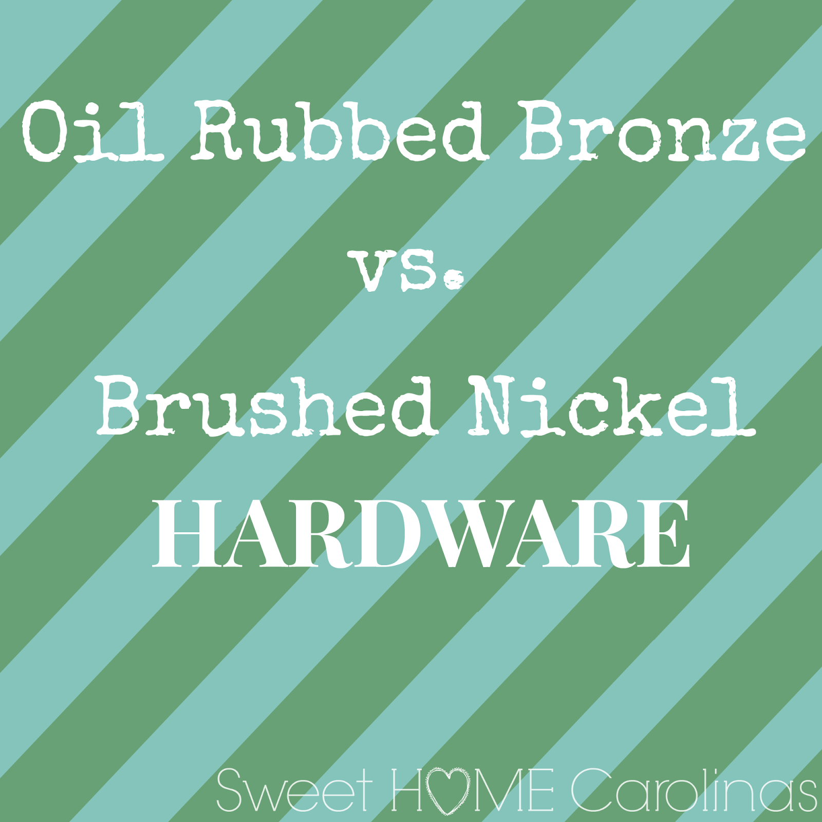 oil rubbed bronze, brushed nickel, sweet home carolinas blog