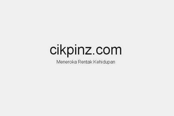 CP, Cikpinz,cikpin, cikpinz.com, berwajah baru, blogger cerita orang bujang