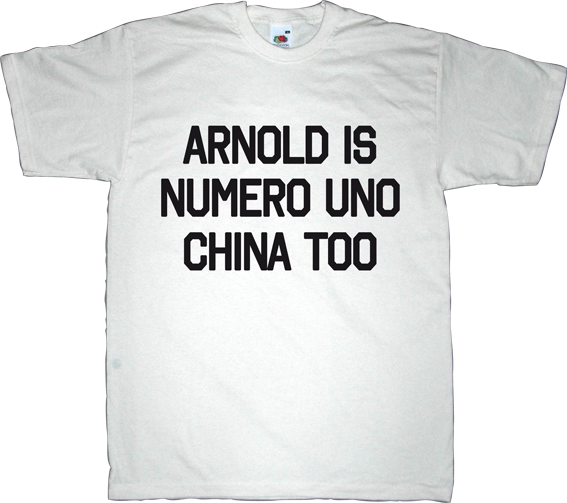 china Arnold Schwarzenegger useless economics useless capitalism useless consumer society t-shirt ephemeral-t-shirts
