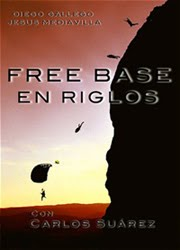 CORTO DOCUMENTAL FREE BASE EN RIGLOS