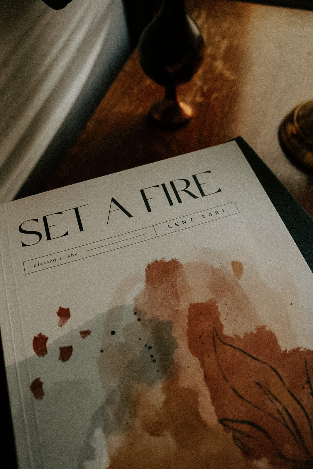 Set A Fire // Lent 2021